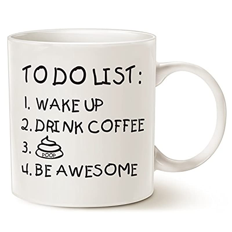Funny Quote Coffee Mug, To Do List Wake Up Drink Coffee P Be Awesome Cute Motivational Porcelain Cup, White 11 Oz
