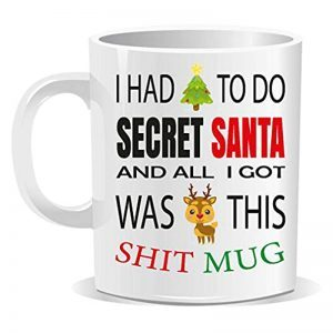 I Had to Do Secret Santa and All I Got was This S**t Mug Funny Hilarious Joke Gift Xmas