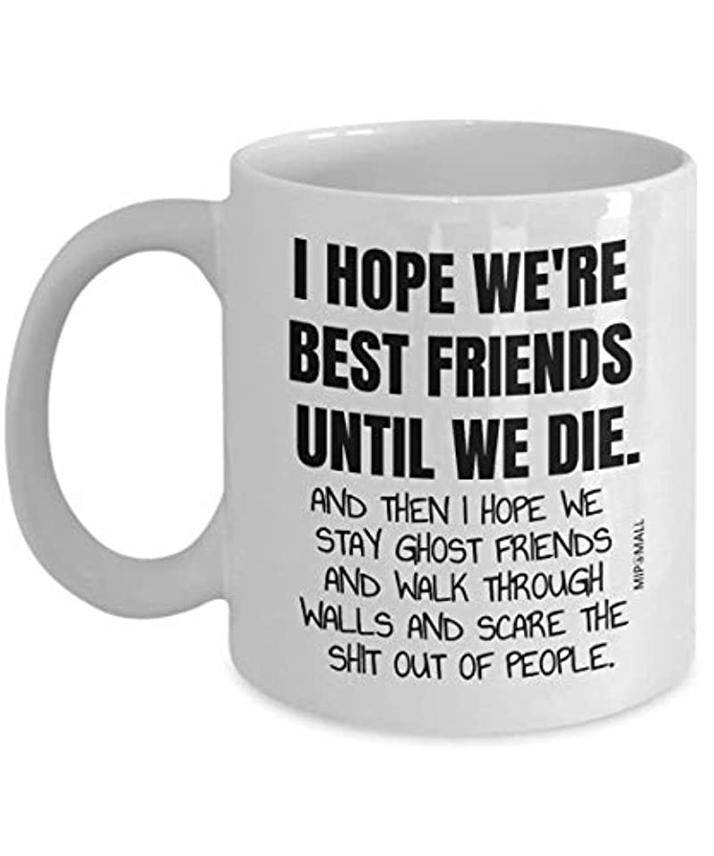 I Hope Best Friend Gifts Mug Great Item Present Funny Friendship Humour Christmas Birthday Female Male Men Women Him Her Mothers Day MG0024 MipoMall®